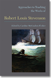 Approaches to Teaching the Works of Robert Louis Stevenson